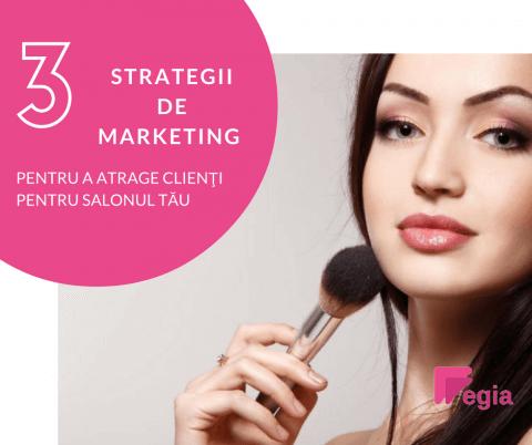 3 strategii de marketing pentru a atrage clienţi