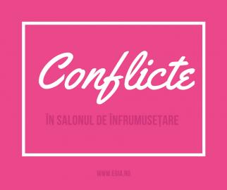 Conflictele în salonul de înfrumusețare