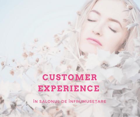 Customer experience în industria de înfrumusețare