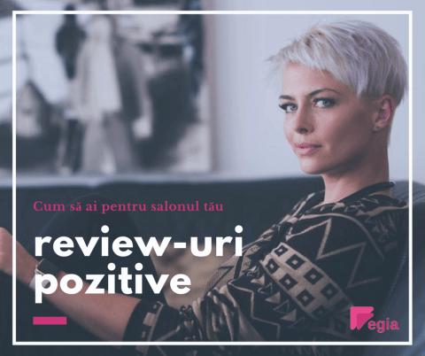 Cum să ai review-uri pozitive pentru salonul tău