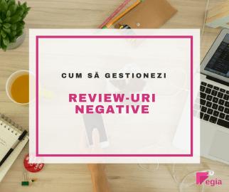 Cum să gestionezi review-uri negative